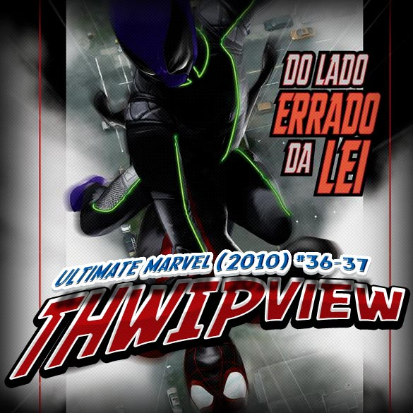 Thwip View 014 – Ultimate Marvel (2010) #36-37