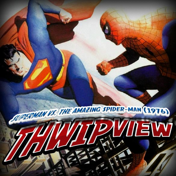 Thwip View 16 - Superman vs. The Amazing Spider-Man (1976)