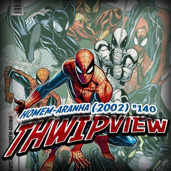 Thwip View 017 – Homem-Aranha (2002) #140