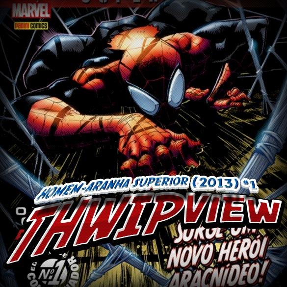 Thwip View 032 - Homem-Aranha Superior (2013) #1