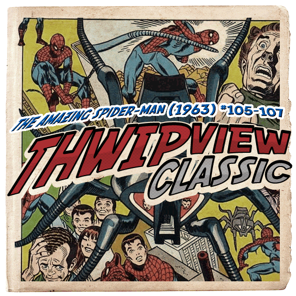 Thwip View Classic 084 – The Amazing Spider-Man (1963) #105-107