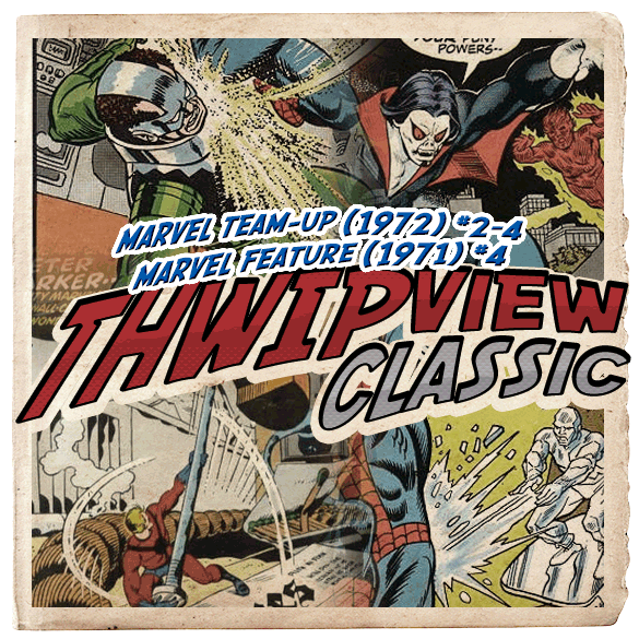 Thwip View Classic 086 - Marvel Team-Up (1972) #2-4 e Marvel Feature (1971) #4
