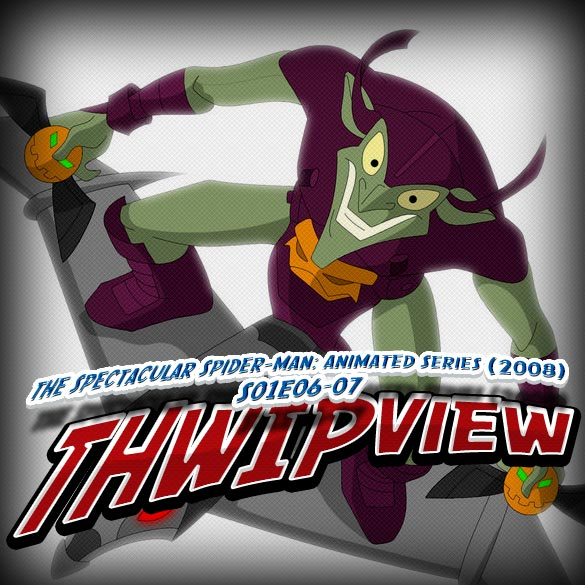 Thwip View 040 - The Spectacular Spider-Man: Animated Series (2008) S01E06-07