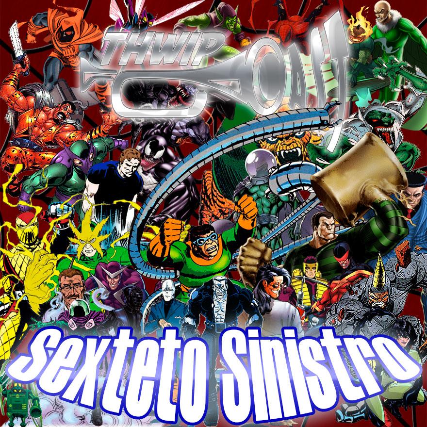 Thwip Cast 027 - Sexteto Sinistro
