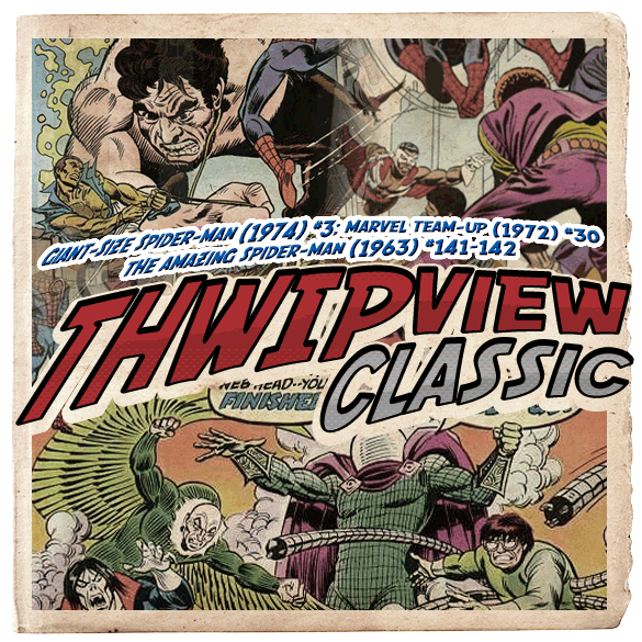 Thwip View Classic 103 - Giant-Size Spider-Man (1974) #3; Marvel Team-Up (1972) #30; The Amazing Spider-Man (1963) #141-142