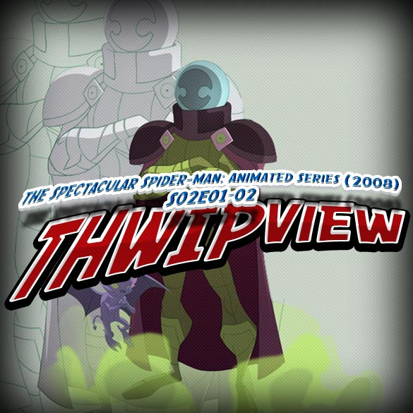 Thwip View 058 - The Spectacular Spider-Man: Animated Series (2008) S02E01-02
