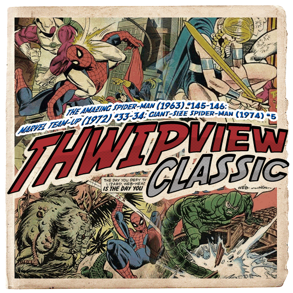 Thwip View Classic 105 - The Amazing Spider-Man (1963) #145-146; Marvel Team-Up (1972) #33-34; Giant-Size Spider-Man (1974) #5