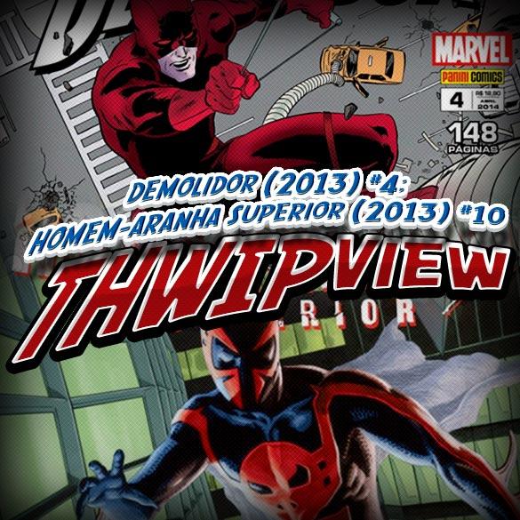 Thwip View 062 - Demolidor (2013) #4; Homem-Aranha Superior (2013) #10
