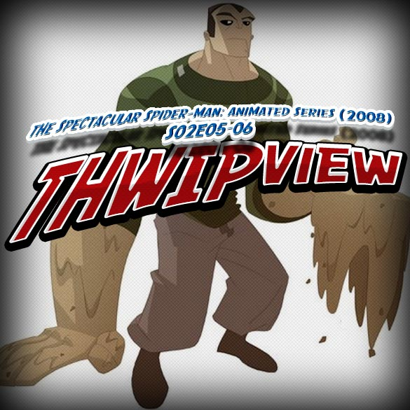 Thwip View 064 - The Spectacular Spider-Man: Animated Series (2008) S02E05-06