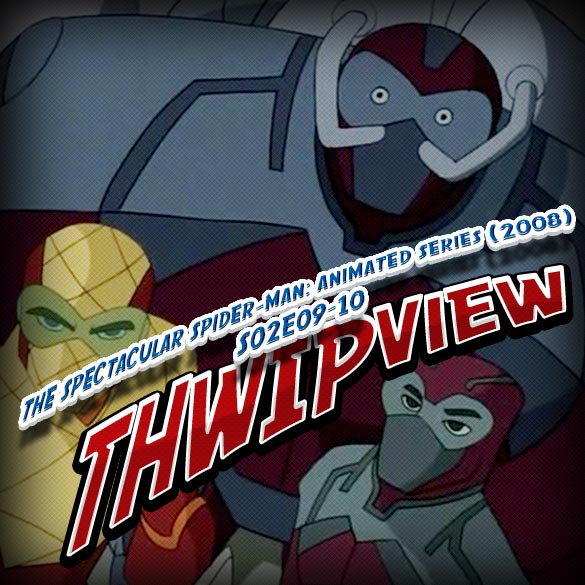 Thwip View 071 - The Spectacular Spider-Man: Animated Series (2008) S02E09-10