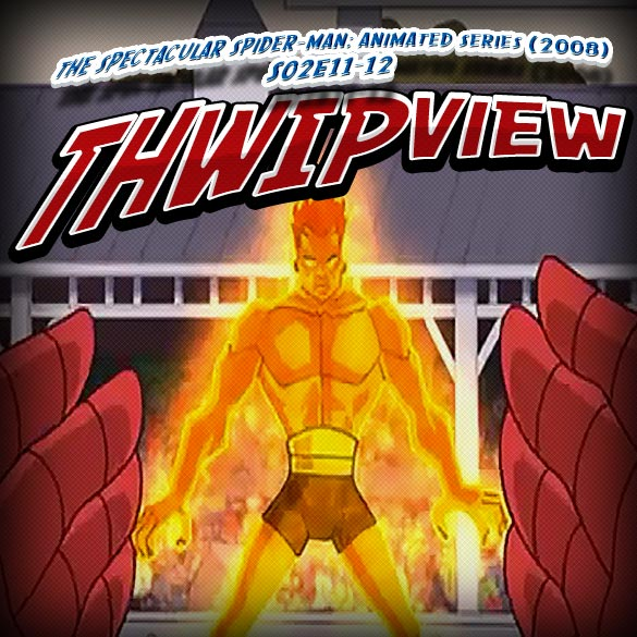 Thwip View 074 - The Spectacular Spider-Man: Animated Series (2008) S02E11-12