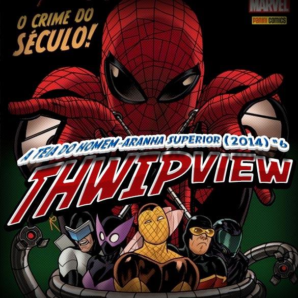 Thwip View 079 – A Teia do Homem-Aranha Superior (2014) #6
