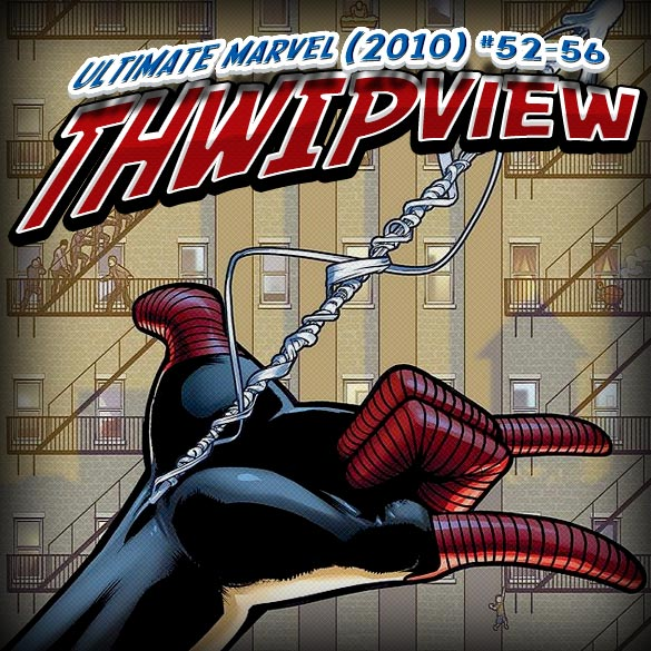 Thwip View 080 - Ultimate Marvel (2010) #52-56