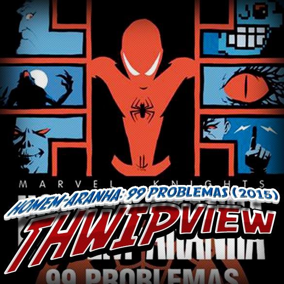 Thwip View 090 - Homem-Aranha: 99 Problemas (2015)