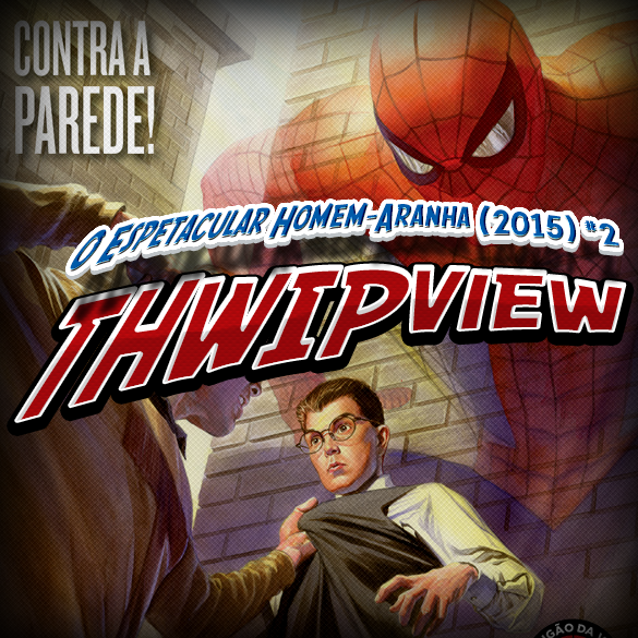 Thwip View 099 - O Espetacular Homem-Aranha (2015) #2