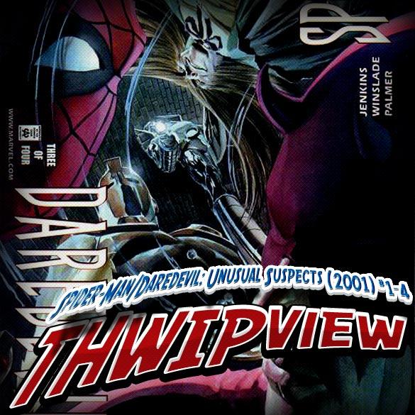 Thwip View 105 - Spider-Man/Daredevil: Unusual Suspects (2001) #1-4