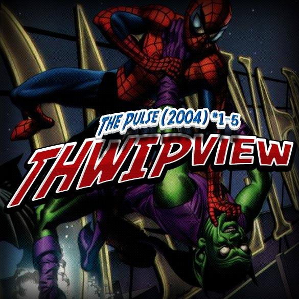 Thwip View 106 - The Pulse (2004) #1-5