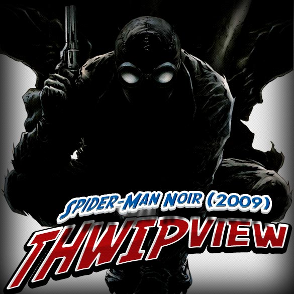 Thwip View 113 - Spider-Man Noir (2008)