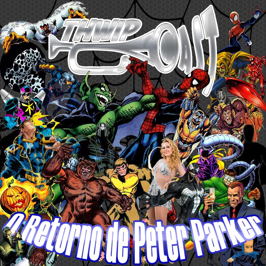 Thwip Cast 049 - O Retorno de Peter Parker