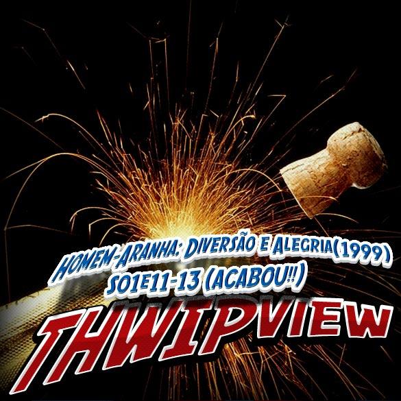 Thwip View 117 – Homem-Aranha Ação Sem Limites (1999) S01E11-13 (Series Finale)
