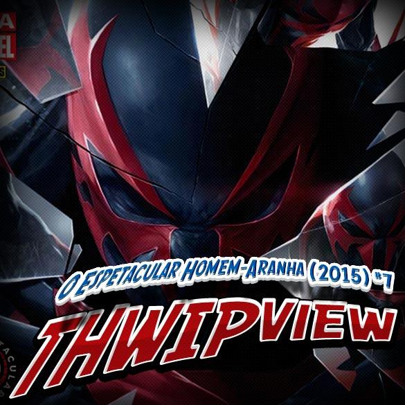 Thwip View 118 – O Espetacular Homem-Aranha (2015) #7