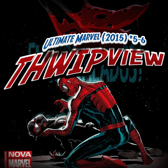 Thwip View 120 - Ultimate Marvel (2015) #5-6