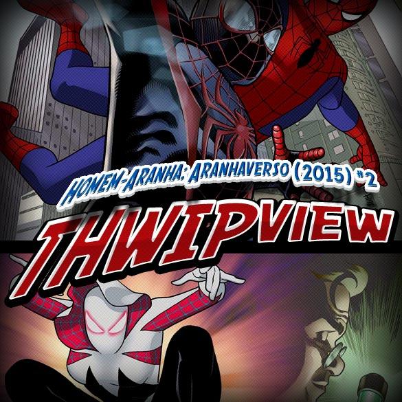 Thwip View 122 – Homem-Aranha: Aranhaverso (2015) #2