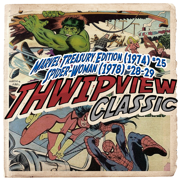 Thwip View Classic 169 - Marvel Treasury Edition (1974) #25; Spider-Woman (1978) #28-29