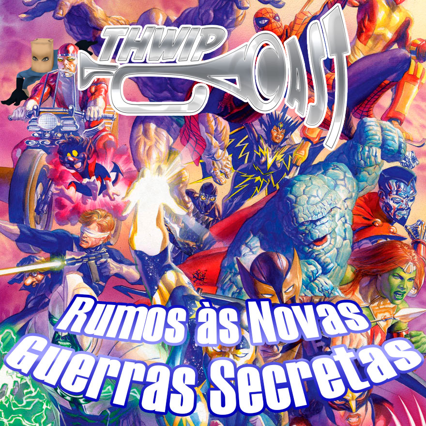 Thwip Cast 054 - Rumo às Novas Guerras Secretas
