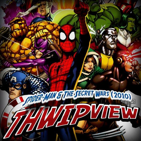 Thwip View 137 - Spider-Man & The Secret Wars (2010)