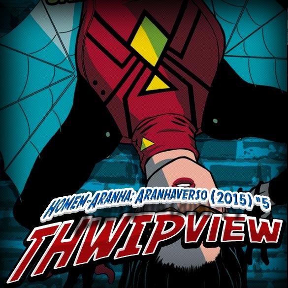 Thwip View 140 – Homem-Aranha: Aranhaverso (2015) #5