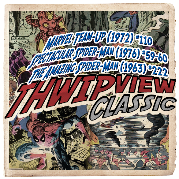 Thwip View Classic 187 - Marvel Team-Up (1972) #110; Spectacular Spider-Man (1976) #59-60; The Amazing Spider-Man (1963) #222