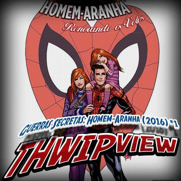 Thwip View 141 - Guerras Secretas: Homem-Aranha (2016) #1