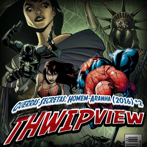 Thwip View 144 - Guerras Secretas: Homem-Aranha (2016) #2