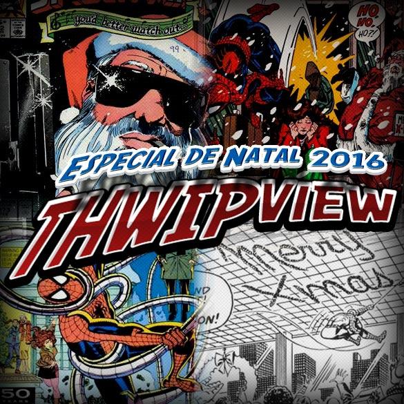 Thwip View 149 - Especial de Natal 2016