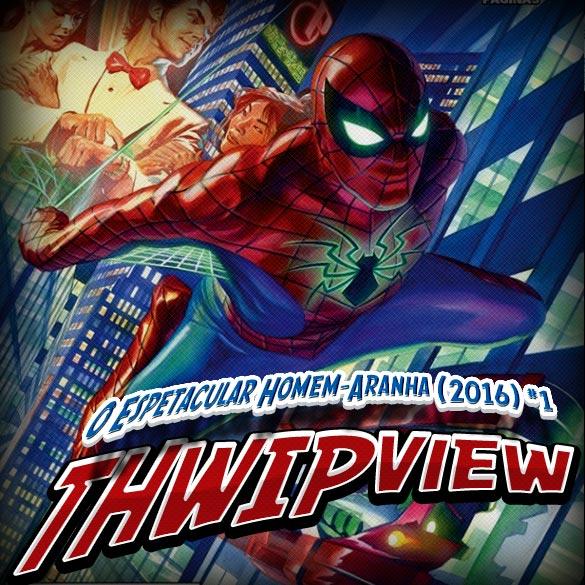 Thwip View 152 - O Espetacular Homem-Aranha (2016) #1