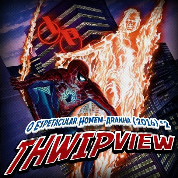 Thwip View 155 – O Espetacular Homem-Aranha (2016) #2
