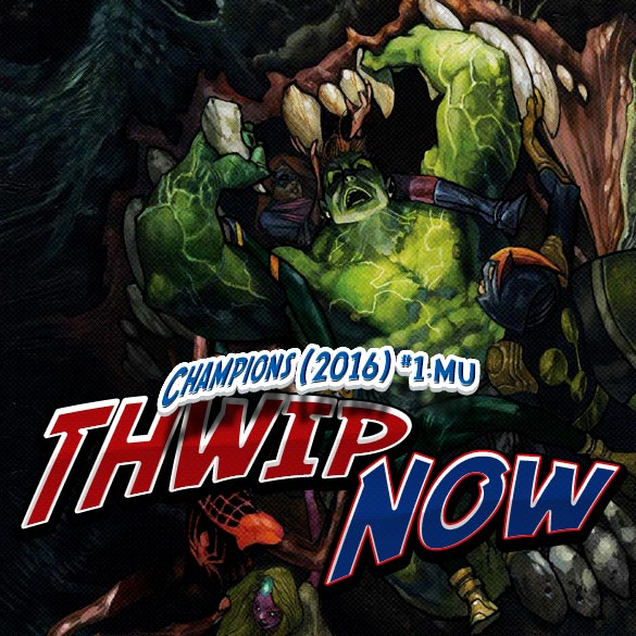 Thwip NOW 006 - Champions (2016) #1.MU