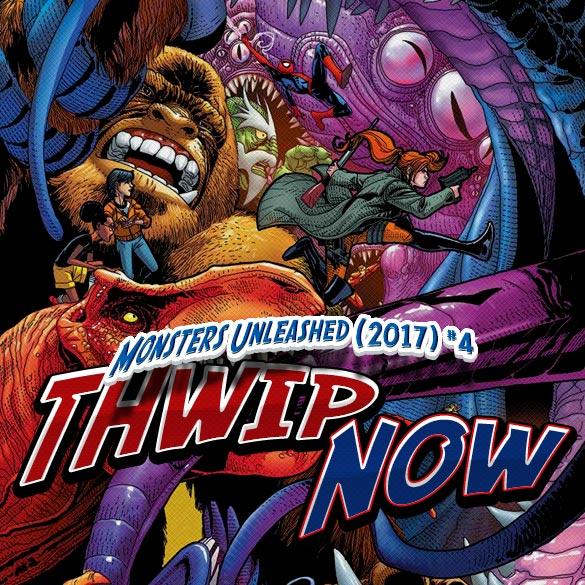 Thwip NOW 008 - Monsters Unleashed (2017) #4
