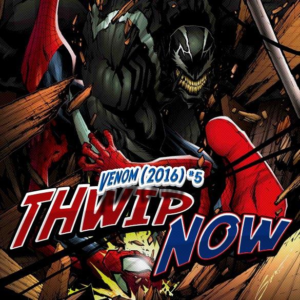 Thwip NOW 012 – Venom (2016) #5