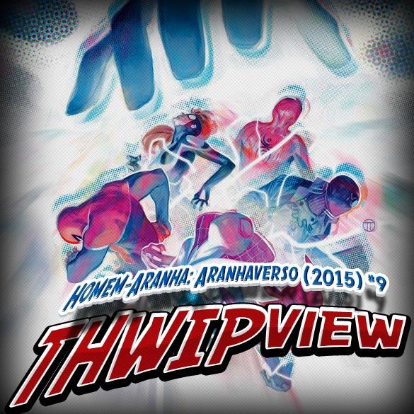 Thwip View 160 - Homem-Aranha: Aranhaverso (2015) #9