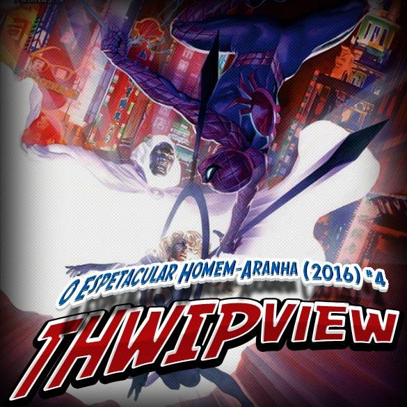 Thwip View 161 - O Espetacular Homem-Aranha (2016) #4