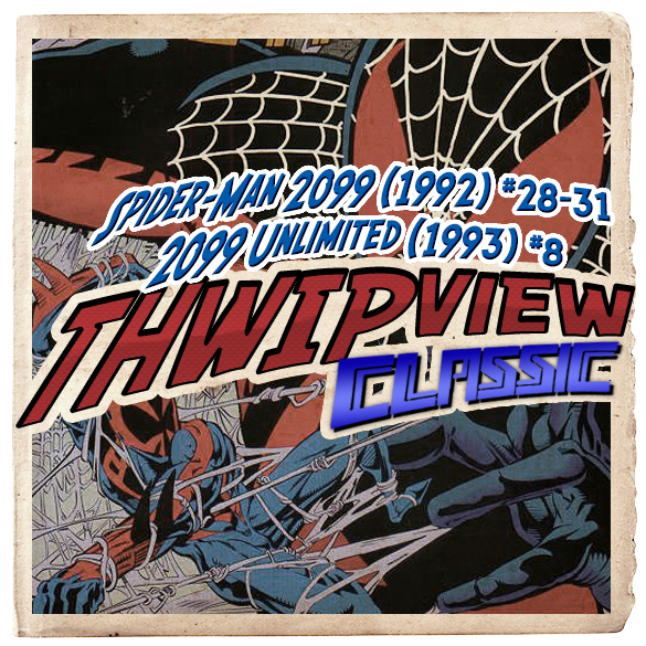 Thwip View Classic 212 - Spider-Man 2099 (1992) #28-31; 2099 Unlimited (1993) #8