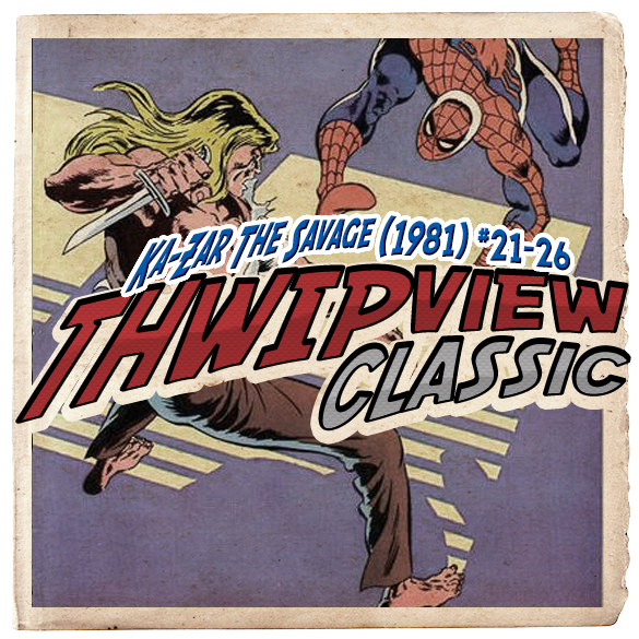 Thwip View Classic 213 - Ka-Zar: The Savage (1981) #21-26