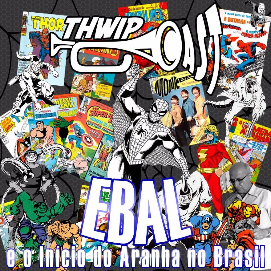 Thwip Cast 067 – Ebal e o Início do Aranha no Brasil