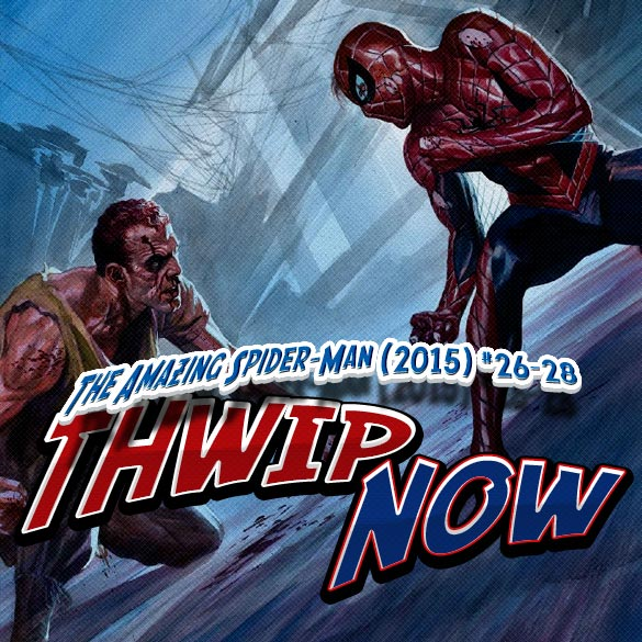Thwip NOW 020 - The Amazing Spider-Man (2015) #26-28