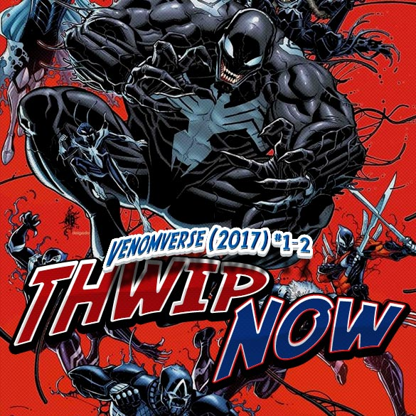 Thwip NOW 021 - Venomverse (2017) #1-2