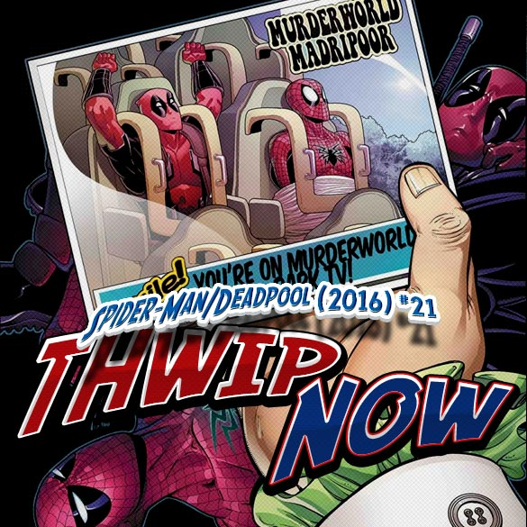 Thwip NOW 022 - Spider-Man/Deadpool (2016) #21