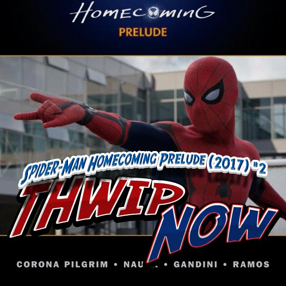 Thwip NOW 023 - Spider-Man Homecoming Prelude (2017) #2