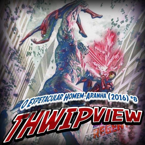 Thwip View 170 – O Espetacular Homem-Aranha (2016) #8